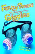 Funny Poems To Give You The Giggles by Susie Gibbs