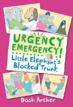 Urgency Emergency! Little Elephant's Blocked Trunk by Dosh Archer