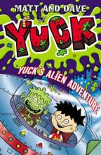 Yuck's Alien Adventure by Matt And Dave