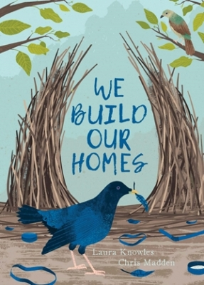 Cover for We Build Our Homes by Laura Knowles