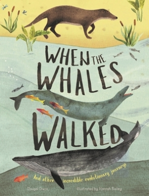 When the Whales Walked And Other Incredible Evolutionary Journeys