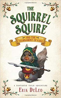 The Squirrel Squire and the Tournament of Oaks