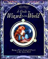 A Guide to Wizards Of The World by Dugald Steer