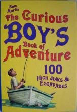 The Curious Boy's Book Of Adventure by Sam Martin