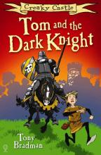 Creaky Castle: Tom and The Dark Knight by Tony Bradman