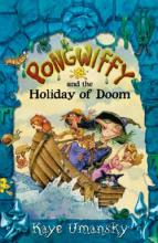 Pongwiffy and the Holiday of Doom by Kaye Umansky