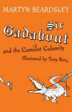 Cover for Sir Gadabout And The Camelot Calamity by Martyn Beardsley