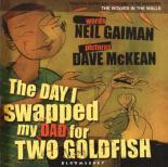 The Day I Swapped My Dad For Two Goldfish Paperback and CD Audio by Neil Gaiman