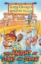 Terry Deary's Knights' Tales: The Knight of Sticks and Straw by Terry Deary, Helen Flook