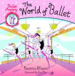 Ballet Academy: The World of Ballet by Beatrice Masini