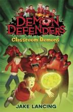 Demon Defenders: Classroom Demons by Jake Lancing