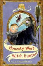 History of Warts, Honesty Wart: Witch Hunter! by Alan Macdonald