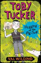 Toby Tucker: Hogging All The Pig Swill by Valerie Wilding