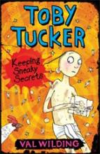 Toby Tucker: Keeping Sneaky Secrets by Valerie Wilding