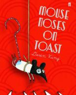 Cover for Mouse Noses on Toast by Daren King