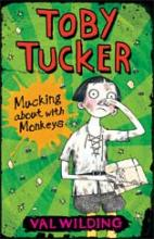 Cover for Toby Tucker: Mucking about with Monkeys by Valerie Wilding