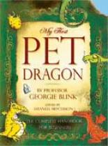 My First Pet Dragon by Professor Georgie Blink