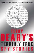 Terry Deary's Terribly True Spy Stories by Terry Deary