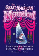 Great American Mousical by Julie Andrews Edwards, Emma Walton Hamilton
