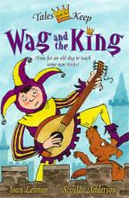 Cover for Wag and the King by Joan Lennon