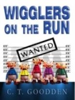 Wigglers on the Run by Caroline T  Goodden