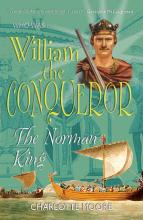 William the Conqueror by Charlotte Moore