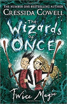 Cover for The Wizards of Once: Twice Magic Book 2 by Cressida Cowell