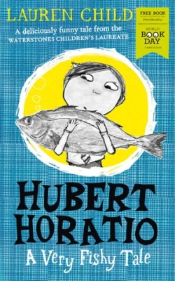 Cover for Hubert Horatio: A Very Fishy Tale: World Book Day 2019 by Lauren Child