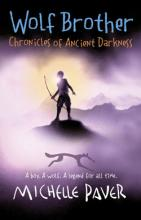 Wolf Brother: Book 1 Chronicles of Ancient Darkness by Michelle Paver