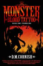 Monster Blood Tattoo 1: Foundling by D M Cornish