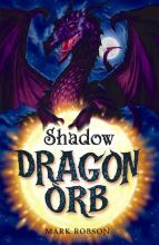 Dragon Orb: Shadow by Mark Robson