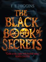 The Black Book Of Secrets by F E Higgins