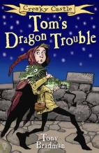 Creaky Castle: Tom's Dragon Trouble by Tony Bradman