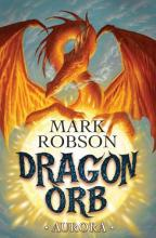 Dragon Orb: Aurora by Mark Robson