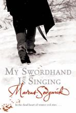 My Swordhand is Singing by Marcus Sedgwick