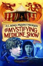 The Mystifying Medicine Show by J. C. Bemis