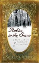 Rubies In The Snow by Kate Hubbard