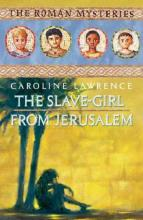 Slave-Girl From Jerusalem by Caroline Lawrence