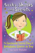 Socks, Shocks And Secrets: : The Spectacular Second Diary of Bathsheba Clarice de Trop! by Leila Rasheed
