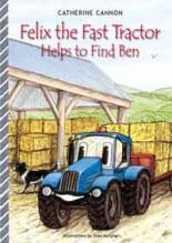 Cover for Felix The Fast Tractor Helps To Find Ben by Catherine Cannon