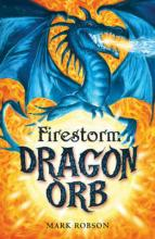 Dragon Orb 1: Firestorm by Mark Robson