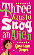 Three Ways to Snog an Alien by Graham Joyce