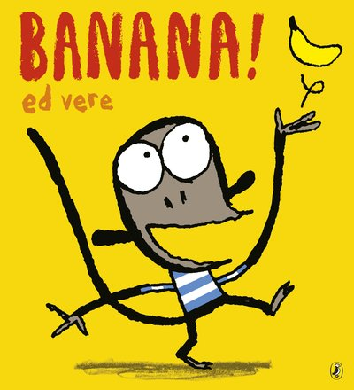 Cover for Banana! by Ed Vere