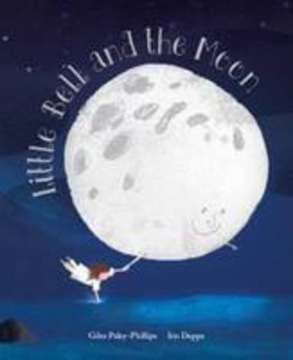 Little Bell and the Moon by Giles Paley-Phillips