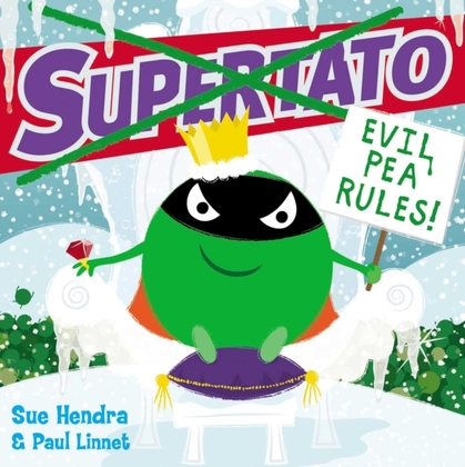 Cover for Supertato: Evil Pea Rules by Sue Hendra