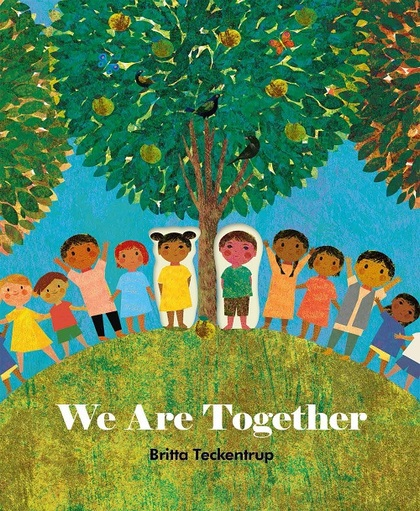 Cover for We Are Together by Britta Teckentrup