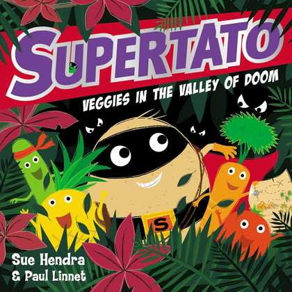 Cover for Supertato Veggies in the Valley of Doom by Sue Hendra, Paul Linnet