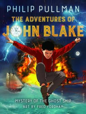 Cover for The Adventures of John Blake Mystery of the Ghost Ship by Philip Pullman