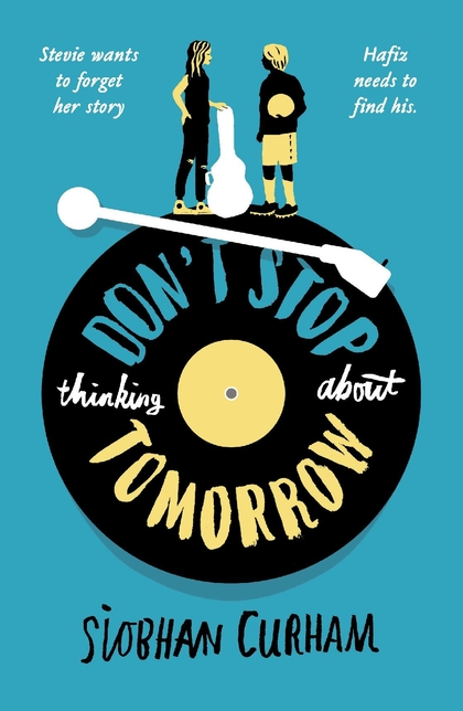 Book Cover for Don't Stop Thinking About Tomorrow by Siobhan Curham