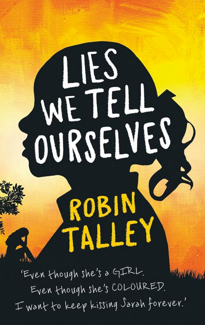 Cover for Lies We Tell Ourselves by Robin Talley